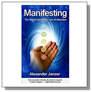 Manifesting: The Secret behind the Law of Attraction
