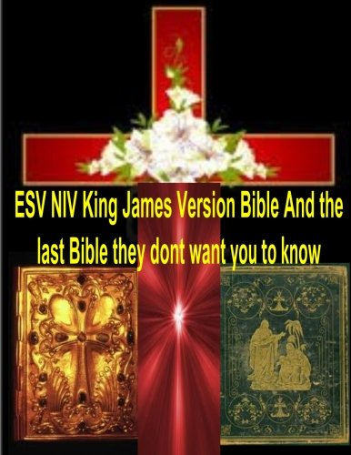 ESV NIV King James Version Bible And the last Bible they dont want you to know pdf epub