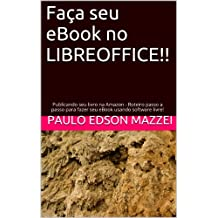 Publicando seu livro na Amazon - Roteiro passo a passo para fazer seu eBook usando software livre! (Portuguese Edition)