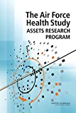 The Air Force Health Study Assets Research Program, Committee on the Management of the Air Force Health Study Data and Specimens--Report to Congress and Board on the Health of Select Populations, 0309339146