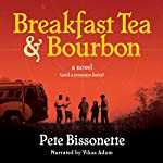 Breakfast Tea & Bourbon | Pete Bissonette