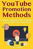 YouTube Promotion Methods: Promote Amazon & Info Products via YouTube Video Marketing