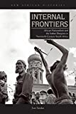 Internal Frontiers: African Nationalism and the Indian Diaspora in Twentieth-Century South Africa (New African Histories)
