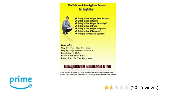 How to become a home appliance repair technician in 8 simple steps how to become a home appliance repair technician in 8 simple steps make 500 1000 a day repairing home appliances matthewa shepherd 9781477460023 fandeluxe Choice Image