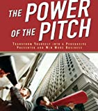 img - for Transform Yourself Into a Persuasive Presenter and Win More Business -The Power of the Pitch By Gary Hankins book / textbook / text book