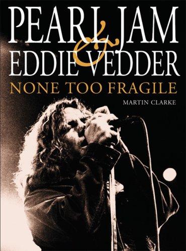(Pearl Jam and Eddie Vedder: None Too)