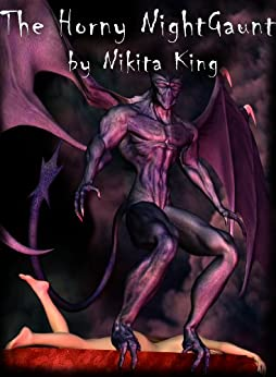 The Horny Night Gaunt (The Horny Tales Book 2) by [King, Nikita]