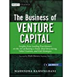 img - for The Business of Venture Capital: Insights from Leading Practitioners on the Art of Raising a Fund, Deal Structuring, Value Creation, and Exit Strategies (Wiley Finance (Hardcover)) (Hardback) - Common book / textbook / text book