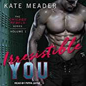 Irresistible You: Chicago Rebels, Book 1 | Kate Meader