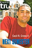 Next Semester, Cecil R. Cross, 0606149082