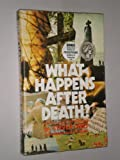 What Happens after Death?, Steven West and Donald Tyburn-Lombard, 089519001X