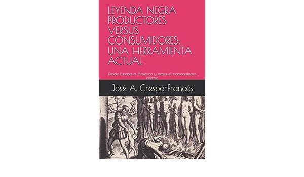 LEYENDA NEGRA PRODUCTORES VERSUS CONSUMIDORES: UNA HERRAMIENTA ...
