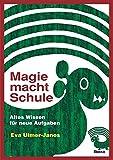 Magie macht Schule: Schamanisches Wissen für den Unterricht