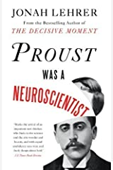 By Jonah Lehrer:Proust Was a Neuroscientist [Hardcover] Hardcover