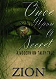 img - for Once Upon A Secret: A Modern Un-Fairy Tale book / textbook / text book