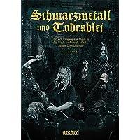 Schwarzmetall und Todesblei.: Über den Umgang mit Musik in den Black- und Death-Metal-Szenen Deutschlands