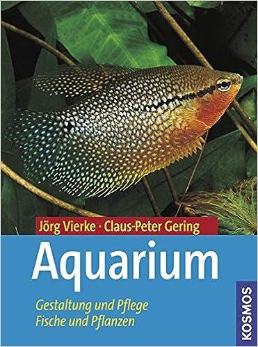 Aquarium: Gestaltung Und Pflege, Fische Und Pflanzen: Amazon.de ... Wasserpflanzen Fur Aquarium Auswahlen Pflege