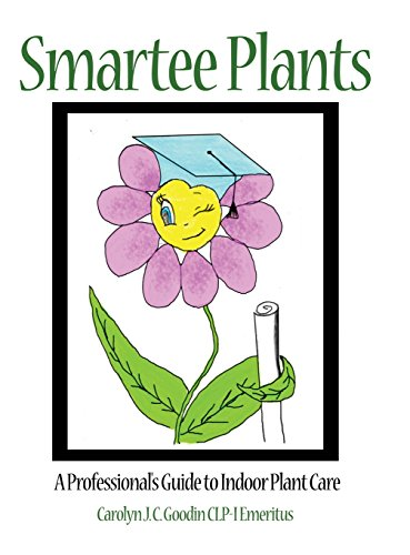 Smartee Plants: A Professional's Guide to Indoor Plant Care by Dorrance Publishing Co.