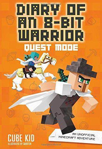Diary of an 8-Bit Warrior: Quest Mode (Book 5 8-Bit Warrior series): An Unofficial Minecraft - Bit Minecraft 8