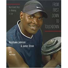 From First Down to Touchdown: Keyshawn's Keys to Winning in Life by Keyshawn Johnson (2005-06-01)