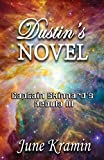 Dustin's Novel (Dustin Time Book 3)