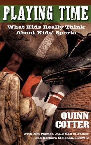 Playing Time: What Kids Really Think About Kids' Sports