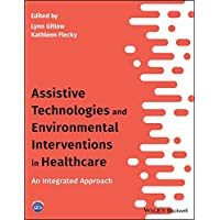 Assistive Technologies and Environmental Interventions in Healthcare: An Integrated...