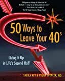 50 Ways to Leave Your 40s: Living It Up in Life's Second Half