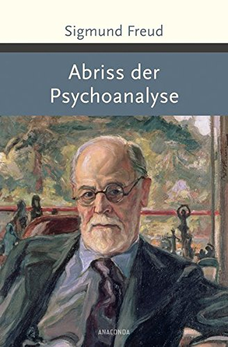 Abriss der Psychoanalyse (Große Klassiker zum kleinen Preis)