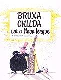 Bruxa Onilda Vai à Nova Iorque