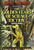 Isaac Asimov Presents the Golden Years of Science Fiction: Fourth Series