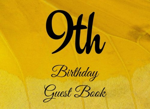 9th Birthday Guest Book: 104 Pages - Paperback - 8.25 x 6 Inches (Birthday Guest Book Series Two) (Volume 35) pdf epub