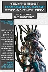 Year's Best Transhuman SF 2017 Anthology (Volume 1) Paperback