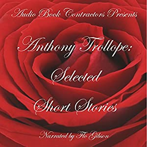 Anthony Trollope: Selected Short Stories Audiobook