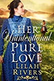 Her Unintentional Pure Love: An Inspirational Historical Western Romance Book