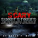 Scary Short Stories: Time for Nightmares | Roger P. Mills