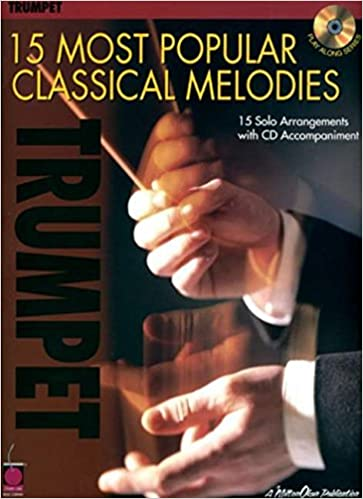 15 Most Popular Classical Melodies Trumpet Tpt Book/Cd