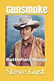 img - for Gunsmoke: Battlefield Dodge book / textbook / text book