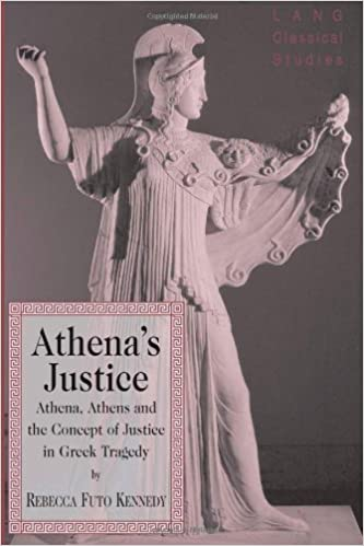 Athena's Justice : Athena, Athens and the Concept of Justice in Greek Tragedy
