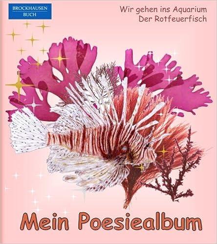 BROCKHAUSEN - Mein Poesiealbum: Wir gehen ins Aquarium - Der Rotfeuerfisch: Volume 1 (Poesiealbum Aquarium 90s)