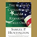 The Clash of Civilizations and the Remaking of World Order Hörbuch von Samuel P. Huntington Gesprochen von: Paul Boehmer
