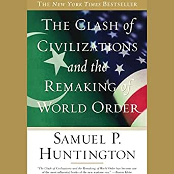 Amazon Com The Clash Of Civilizations And The Remaking Of World