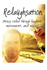 Relaughsation: Stress relief through laughter, movement, and music! Paperback