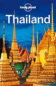 Lonely Planet Thailand (Travel Guide) by [Planet, Lonely, Williams, China, Beales, Mark, Bewer, Tim, Brash, Celeste, Bush, Austin, Eimer, David, Skolnick, Adam]