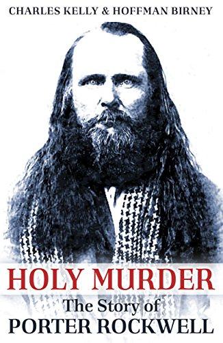 Holy Murder: The Story of Porter Rockwell