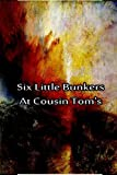 Six Little Bunkers at Cousin Tom's, Laura Hope, 1480029130