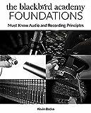 The Blackbird Academy Foundations: Must-Know Audio and Recording Principles (Pensado's Strive Education)