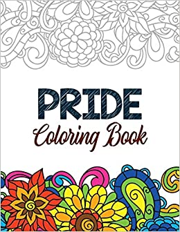 Pride Coloring Book Lgbtq Positive Affirmations Coloring Pages For Relaxation Adult Coloring Book With Fun Inspirational Quotes Creative Art Perforated Paper That Resists Bleed Through Studio Voloxx 9781702772266 Amazon Com Books