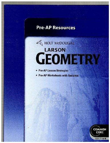 Holt McDougal Larson Geometry: Common Core Pre-AP Resources