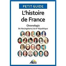 L'histoire de France: Chronologie - De Vercingétorix à la Ve République (Petit guide t. 1) (French Edition)